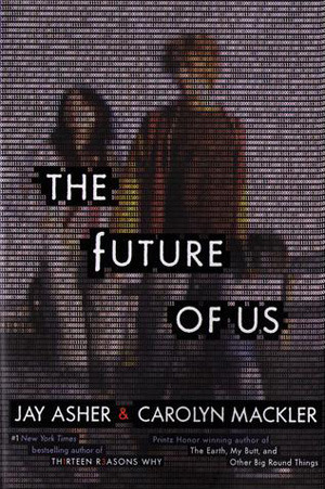 Book Review | The Future of Us | Jay Asher and Carolyn Mackler