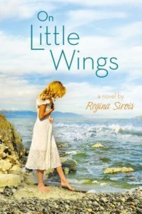 Book cover for On Little Wings by Regina Sirois