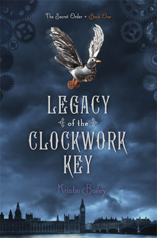 book cover for legacy of the clockwork key by Kristin bailey