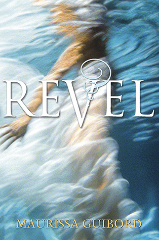 Book cover for Revel by Maurissa Guibord