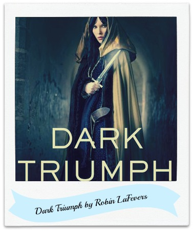 book cover for Dark Triumph by Robin LaFevers