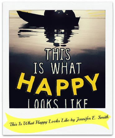 Book cover for This Is What Happy Looks Like by Jennifer E. Smith