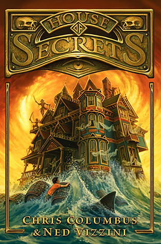 Book cover for House of Secrets by Chris Columbus and Ned Vizzini