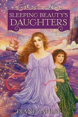 Book cover for Sleeping Beauty's Daughters by Diane Zahler