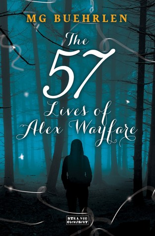 Book cover The 57 Lives of Alex Wayfare by MG Buehrlen
