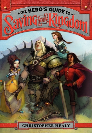 Book cover The Hero's Guide to Saving Your Kingdom Christopher Healy