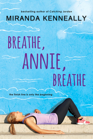Book cover Breathe, Annie, Breathe Miranda Kenneally