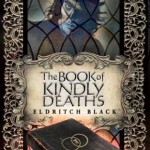 Book cover The Book of Kindly Deaths Eldritch Black
