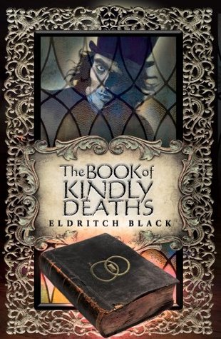 Book Review | The Book of Kindly Deaths | Eldritch Black