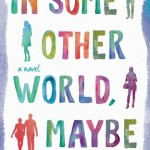 Book cover In Some Other World, Maybe Shari Goldhagen