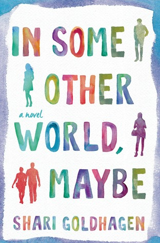 Blog Tour Book Review + Giveaway | In Some Other World, Maybe | Shari Goldhagen