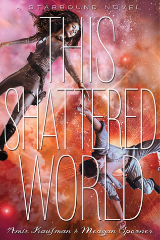 Book cover This Shattered World Amie Kaufman and Megan Spooner