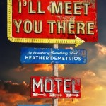 Book Cover I'll Meet You There Heather Demetrios