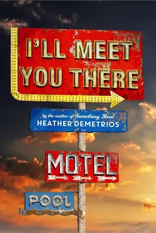 Book Review | I'll Meet You There | Heather Demetrios