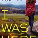 Book cover I Was Here Gayle Forman