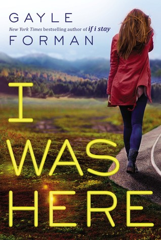 Book Review | I Was Here | Gayle Forman