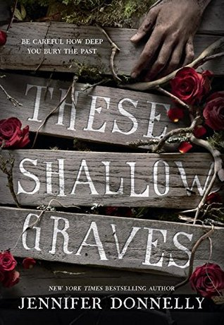Book cover These Shallow Graves Jennifer Donnelly