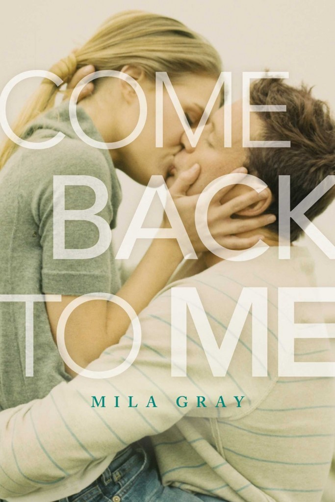Book cover Come Back To Me Mila Gray