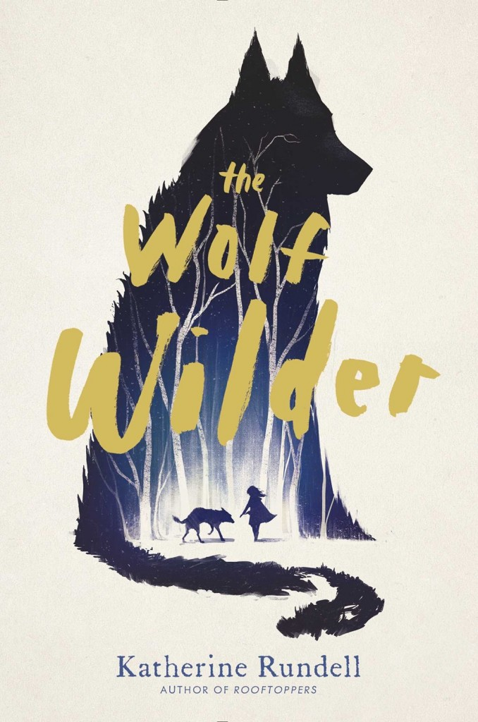Book cover The Wolf Wilder Katherine Rundell
