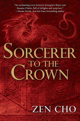 Book cover Sorcerer to the Crown Zen Cho