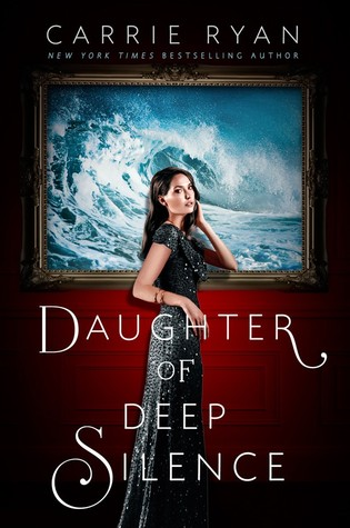 Book Review | Daughter of Deep Silence | Carrie Ryan