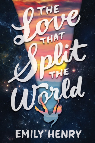 Book cover The Love That Split the World Emily Henry