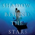 Book Cover The Shadow Behind the Stars Rebecca Hahn