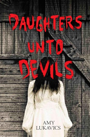 Book Review | Daughters Unto Devils | Amy Lukavics